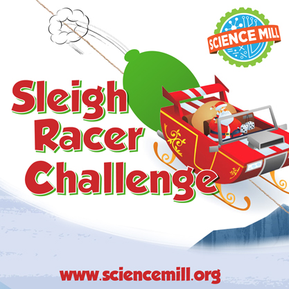 Sleigh Racer Challenge at the Science Mill